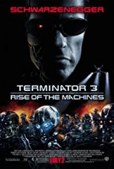 Terminator 3 rise of the machines ฅนเหล็ก 3 กำเนิดใหม่เครื่องจักรสังหาร