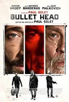 Bullet Head (Unchained) หักโหดชะตากรรมสยอง
